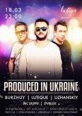 Вечеринка «Prodeced in Ukraine» в клубе «Indigo»