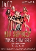«Dj Spicy & Tabasco Show Girls» в клубе «Bionica»