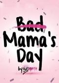 Фестиваль «Bad Mama`s Day»