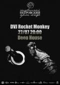 DVJ Rocket Monkey plays Deep House @ Неизвестный Петровский