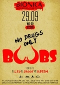 No drugs only BOOBs в «Bionica»